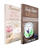 Essential Body Butter: Essential Body Butter Boxset – Homemade Body Butter for Beginners & Homemade Body Butter Recipes: You Can Now Make Your Own DIY … This DIY Guide (DIY Beauty Boxsets Book 2)