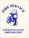 Fire Service Entrance Exam Preparation, Couvillon, Arthur R. and Stein, Paul H., 0938329731