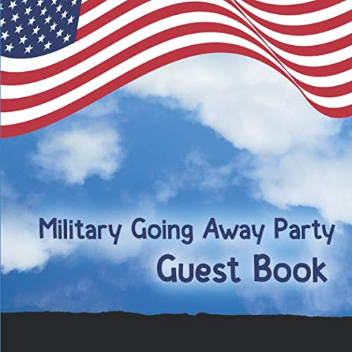 Military Going Away Party Guest Book: Soldier Deployment - Boot Camp - Basic Training Going Away Sign In Book for Military Personnel - Send Off Party Supplies & Decorations  (112 Pages - 8.25 x 8.25) (Airforce Party Decorations)