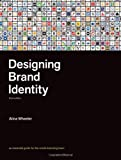 img - for Designing Brand Identity: An Essential Guide for the Whole Branding Team by Alina Wheeler (2009-08-31) book / textbook / text book