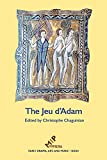 The Jeu D'adam: Ms Tours 927 and the Provenance of the Play (Early Drama, Art, and Music Monograph)