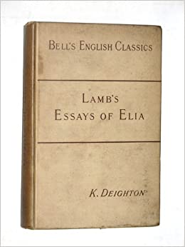 essays of elia text The works of charles and mary lamb, volume 2 • the last essays of elia • appendix e−text prepared by keren vergon, william flis, and the.