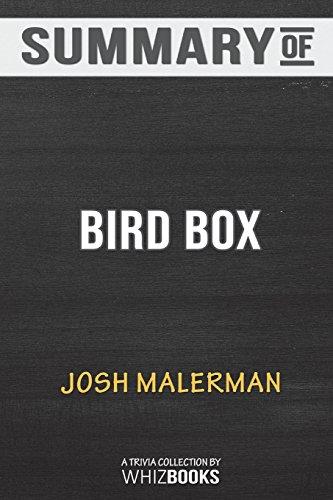 Summary of Bird Box: A Novel by Josh Malerman: Trivia Book
