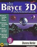 The Bryce 3D Handbook, Shamms Mortier, 1886801584