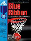 Blue Ribbon College Basketball Yearbook, 19th 1999-2000 Edition, Christopher M. Dortch, 096515503X
