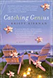 Front cover for the book Catching Genius by Kristy Kiernan