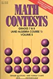 Math Contests - Grades 7 and 8 (Including Algebra Course 1), Steven R. Conrad, Daniel Flegler, 0940805162