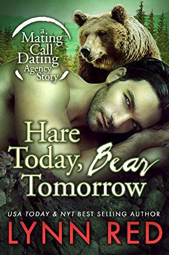 Hare Today Bear Tomorrow (Werebear Shifter Paranormal Romance) (Mating Call Dating Agency Book -