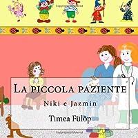 La Piccola Paziente: Niki E Jazmin: Volume 4