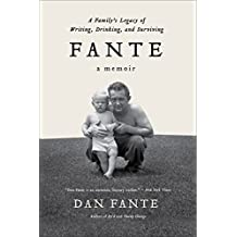 Fante: A Family8217;s Legacy of Writing, Drinking and Surviving