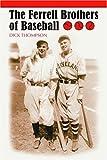 Ferrell Brothers of Baseball, Dick Thompson, 0786420065
