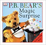 Pajama Bedtime Bear's Magic Surprise, Dorling Kindersley Publishing Staff, 0789462761