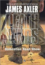 Damnation Road Show (Deathlands Book 62)