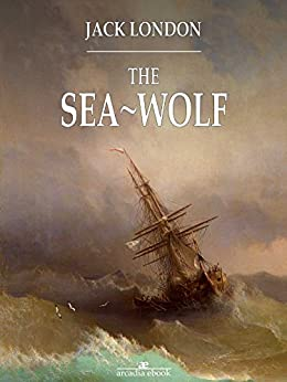 The Sea-Wolf by [London, Jack]