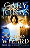 The Half-Assed Wizard (Volume 1)