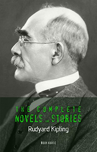 Rudyard Kipling: The Complete Novels and Stories (Book House) by [Kipling, Rudyard]