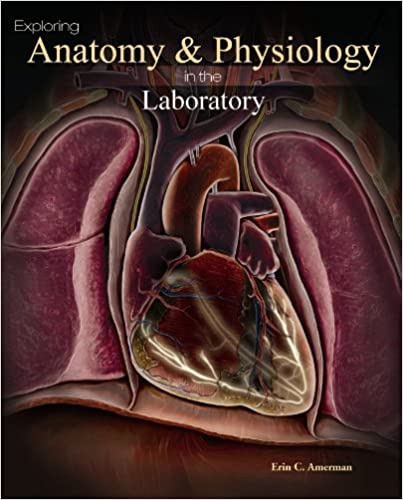 Exploring Anatomy & Physiology in the Laboratory: 9780895827975 ...
