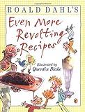 Roald Dahl's Even More Revolting Recipes, Felicity Dahl, Roald Dahl, 0142501654