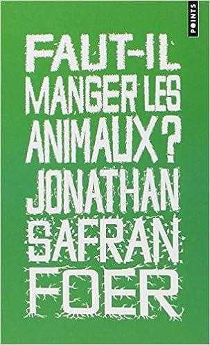 Faut-il manger des animaux - Jonathan Safran Foer