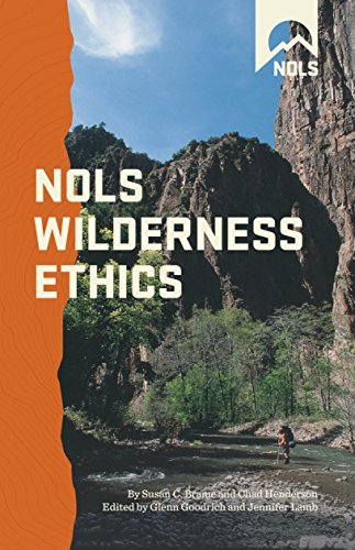 NOLS Wilderness Ethics: Valuing and Managing Wild Places (NOLS Library)