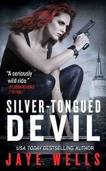 Silver-Tongued Devil (Sabina Kane series Book 4) by [Wells, Jaye]
