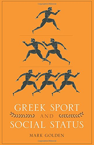 Greek Sport and Social Status (Fordyce W. Mitchel Memorial Lecture)
