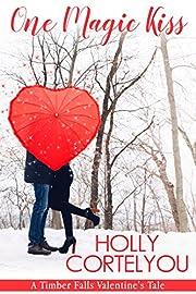 One Magic Kiss: A Timber Falls Sweet Romance Novelette