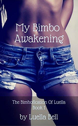 My Bimbo Awakening (The Bimbofication of Luella Book 1) -
