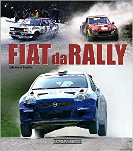 Fiat da rally. Ediz. illustrata: Amazon.es: C. Alberto Gabellieri ...