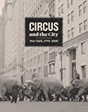 Circus and the City: New York, 1793-2010