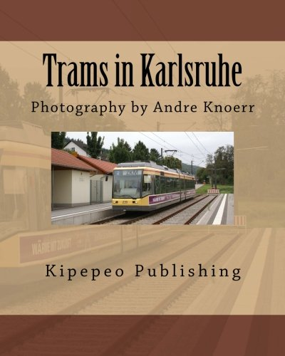 Trams in Karlsruhe: Photography by Andre Knoerr