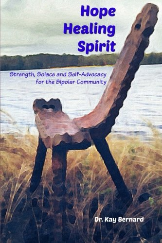 Hope Healing Spirit: Strength, Solace and Self-Advocacy for the Bipolar Community PDF