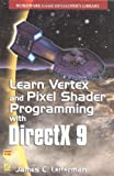 img - for Learn Vertex & Pixel Shader Programming with DirectX 9 by Leiterman, James (2004) Paperback book / textbook / text book