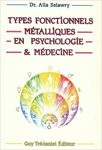 En ligne Les types fonctionnels métalliques en psychologie et médecine pdf