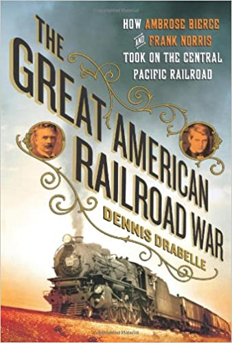 The Great American Railroad War: How Ambrose Bierce and