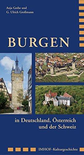 Burgen: in Deutschland, Österreich und der Schweiz (Schriften des Deutschen Burgenmuseums)