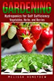 Gardening: Hydroponics for Self Sufficiency - Vegetables, Herbs, & Berries (Herbs, Berries, Organic Gardening, Canning, Homesteading, Tomatoes, Food Preservation)