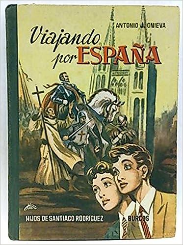 Viajando por España: Amazon.es: Onieva, Antonio J.: Libros