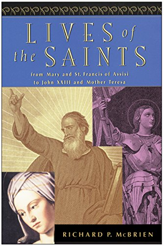 (Lives of the Saints: From Mary and St. Francis of Assisi to John XXIII and Mother Teresa)