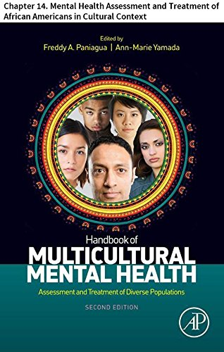 Search : Handbook of Multicultural Mental Health: Chapter 14. Mental Health Assessment and Treatment of African Americans in Cultural Context