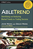 AbleTrend: Identifying and Analyzing Market Trends for Trading Success (Wiley Trading)