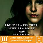 Light as a Feather, Stiff as a Board | Zoe Aarsen
