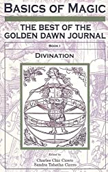 Basics of Magic, Book 1: The Best of the Golden Dawn Journal: Divination