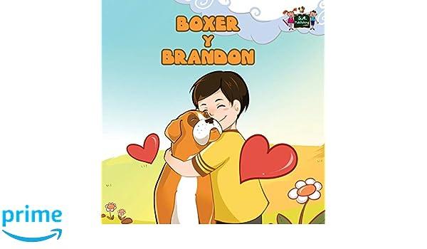 Boxer y Brandon (libros infantiles, spanish kids books, para ninos): libros para bebes, spanish baby books, spanish children, (Spanish Bedtime Collection) ...