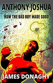 Anthony Joshua: How the bad boy made good