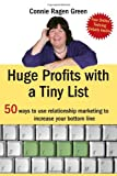 Huge Profits with a Tiny List, Connie Ragen Green, 145369756X