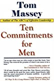 Ten Commitments for Men, Tom Massey, 193174159X
