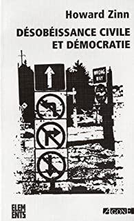 Désobéissance civile et démocratie : Sur la justice et la guerre par Howard Zinn