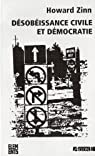 Désobéissance civile et démocratie : Sur la justice et la guerre par Zinn