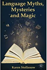 Language Myths, Mysteries and Magic by Karen Stollznow (2014-09-19) Paperback